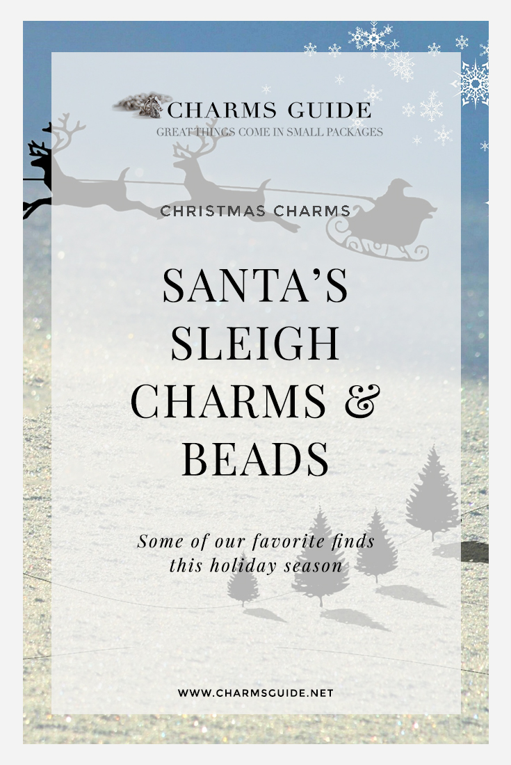 Some of our favorite sleigh charms and beads this Christmas season.